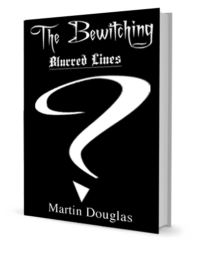 The Bewitching - Blurred Lines Novel Book 3 by Martin Douglas