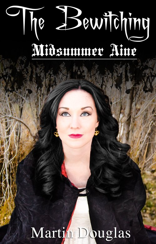 The Bewitching Midsummer Aine Novel by Martin Douglas